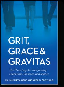 Grit, Grace & Gravitas
